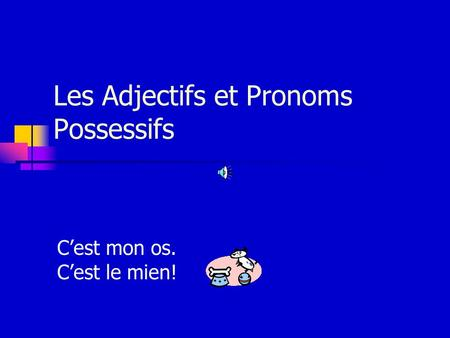 Les Adjectifs et Pronoms Possessifs