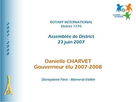ROTARY INTERNATIONAL District 1770 Assemblée de District 23 juin 2007