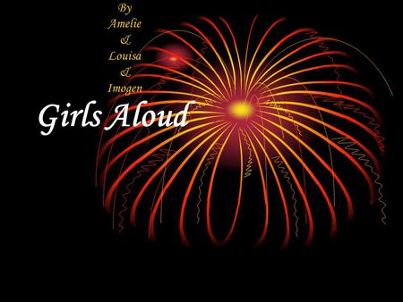 Girls Aloud By Amelie & Louisa & Imogen. Les membres Cheryl Cole Kimberly Walsh Sarah Harding Nicole Roberts Nadine Coyle.