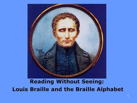 Reading Without Seeing: Louis Braille and the Braille Alphabet