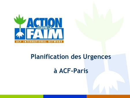 Planification des Urgences à ACF-Paris