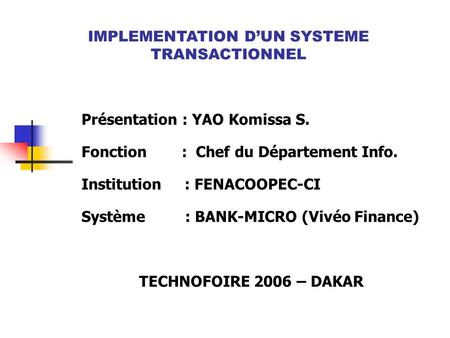 IMPLEMENTATION D'UN SYSTEME TRANSACTIONNEL