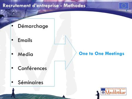 M Recrutement dentreprise - Methodes Démarchage Emails Media Conférences Séminaires One to One Meetings.