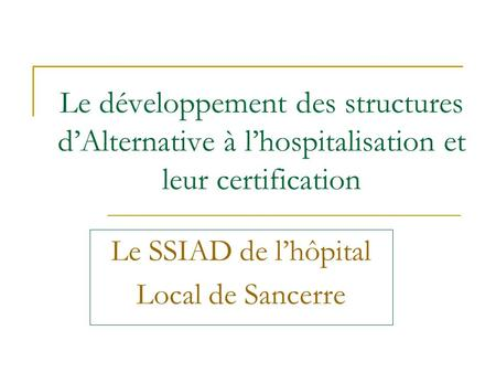Le SSIAD de l'hôpital Local de Sancerre