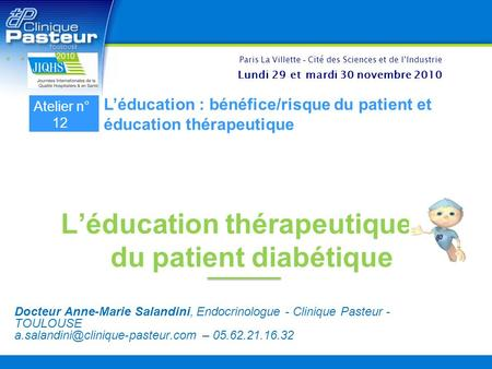 Léducation thérapeutique du patient diabétique Docteur Anne-Marie Salandini, Endocrinologue - Clinique Pasteur - TOULOUSE