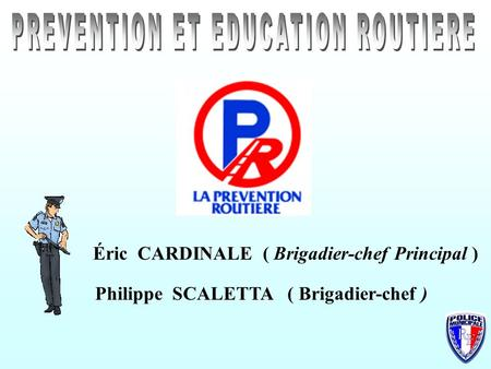 PREVENTION ET EDUCATION ROUTIERE