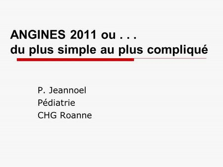 ANGINES 2011 ou du plus simple au plus compliqué