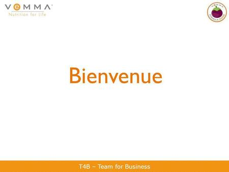 T4B – Team for Business Bienvenue. T4B – Team for Business Nous parlons … alimentation et bien-etre.