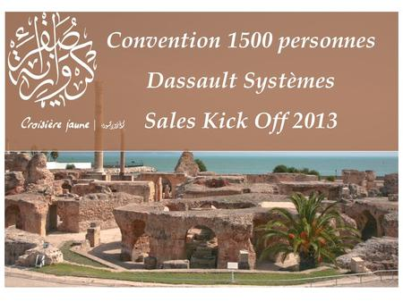 Convention 1500 personnes Dassault Systèmes Sales Kick Off 2013.