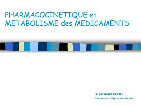 PHARMACOCINETIQUE et METABOLISME des MEDICAMENTS