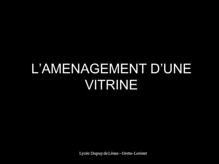 L'AMENAGEMENT D'UNE VITRINE