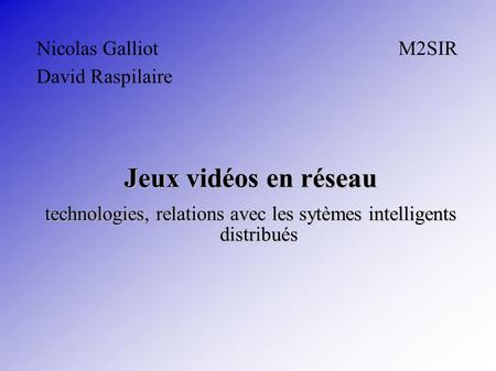 Nicolas Galliot M2SIR David Raspilaire