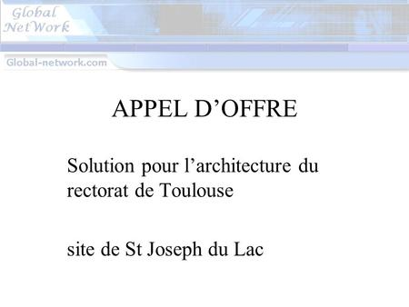 APPEL D'OFFRE Solution pour l'architecture du rectorat de Toulouse