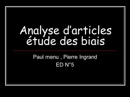 Analyse darticles étude des biais Paul menu, Pierre Ingrand ED N°5.