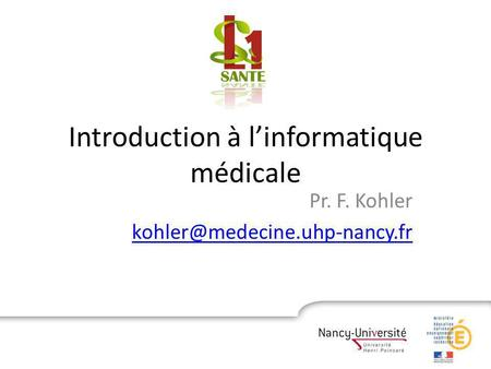 Introduction à linformatique médicale Pr. F. Kohler
