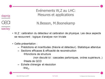 Evénements W,Z au LHC: Mesures et applications N.Besson, M.Boonekamp