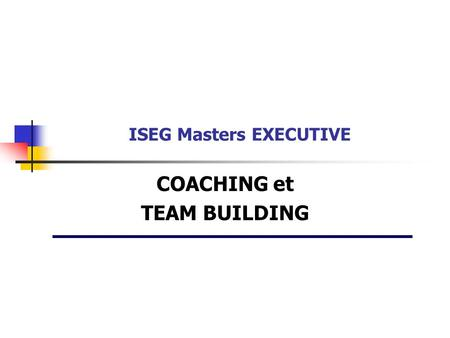 COACHING et TEAM BUILDING ISEG Masters EXECUTIVE.