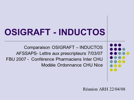 OSIGRAFT - INDUCTOS Comparaison OSIGRAFT – INDUCTOS