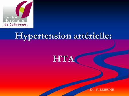 Hypertension artérielle: HTA Dr N. LEJEUNE. Hypertension artérielle 1. Epidémiologie 2. Physiopathologie 3. Mesure de la TA 4. Définition OMS/Classification.