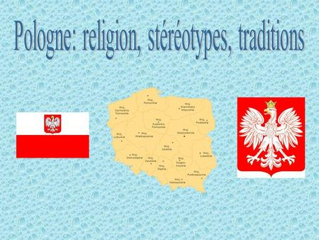 Pologne: religion, stéréotypes, traditions