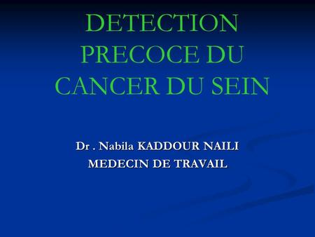 DETECTION PRECOCE DU CANCER DU SEIN