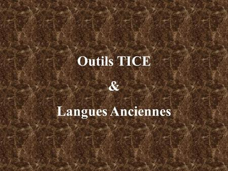 Outils TICE & Langues Anciennes.