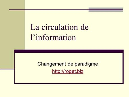 La circulation de linformation Changement de paradigme