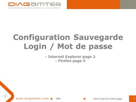 Configuration Sauvegarde Login / Mot de passe date faire insertion pied page1 - Internet Explorer page 2 - Firefox page 5.
