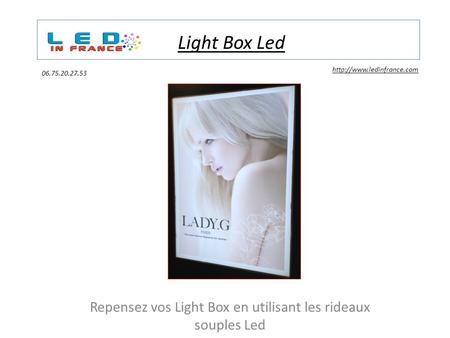 Light Box Led Repensez vos Light Box en utilisant les rideaux souples Led  06.75.20.27.53.