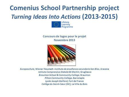 Comenius School Partnership project Turning Ideas Into Actions ( )