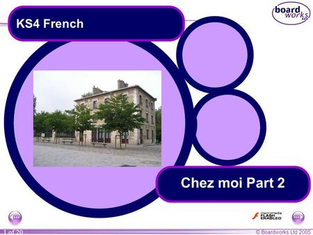 © Boardworks Ltd 2005 1 of 20 Chez moi Part 2 KS4 French.