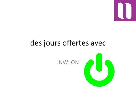 Des jours offertes avec INWI ON. 10 DH Appelle : 1 heure international Message : 100 sms + 20 offerte Internet : 500 mo 20 DH offerte Chaque recharge.