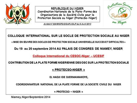 COLLOQUE INTERNATIONAL SUR LE SOCLE DE PROTECTION SOCIALE AU NIGER « MISE EN ŒUVRE DES SOCLES DE PROTECTION SOCIALE UNIVERSELLE SUCCES ET DIFFICULTES »