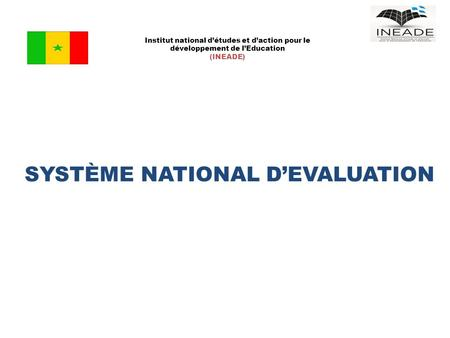 SYSTÈME NATIONAL D'EVALUATION