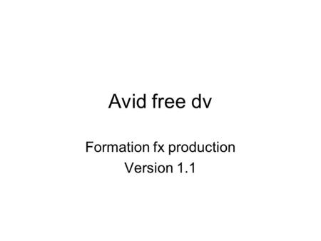 Avid free dv Formation fx production Version 1.1.