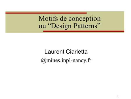 "1 Motifs de conception ou ""Design Patterns"" Laurent"