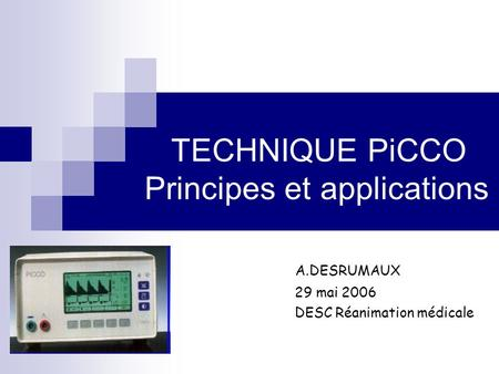 TECHNIQUE PiCCO Principes et applications