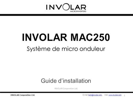 Système de micro onduleur Guide d'installation INVOLAR Corporation Ltd. 1   Web: