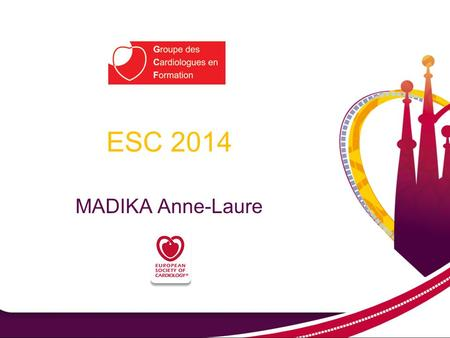ESC 2014 MADIKA Anne-Laure. PARADIGM-HF LCZ696 Inhibition de la neprilysin: endopeptidase Potentialise l'action de peptides endogènes vasoactifs qui.