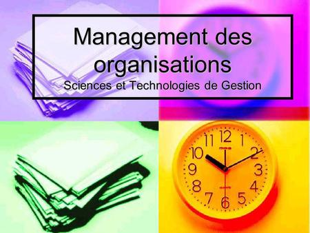 Management des organisations Sciences et Technologies de Gestion.