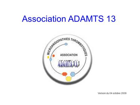 Association ADAMTS 13 Version du 04 octobre 2009.