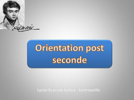 Orientation post seconde Lycée Evariste Galois - Sartrouville