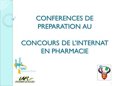 CONFERENCES DE PREPARATION AU CONCOURS DE L'INTERNAT EN PHARMACIE 1.