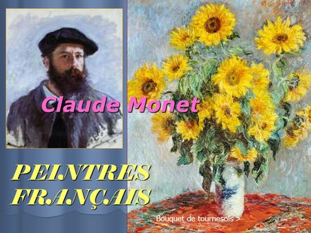 PEINTRES FRANÇAIS Claude Monet Bouquet de tournesols >