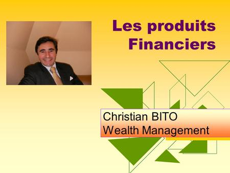 Les produits Financiers Christian BITO Wealth Management.