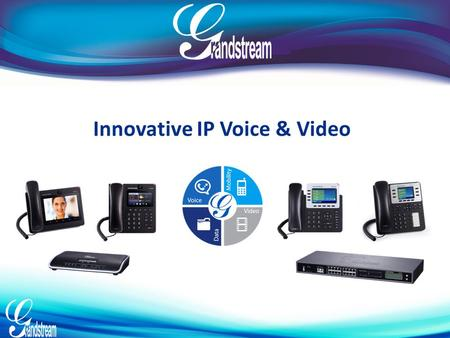 Innovative IP Voice & Video
