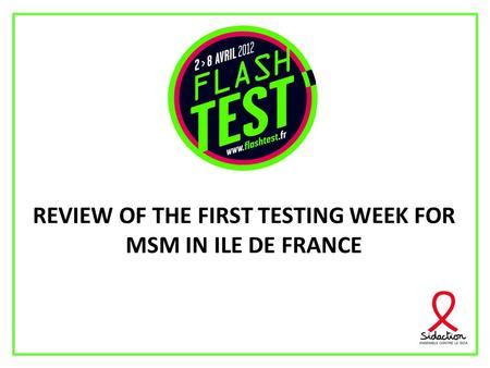 REVIEW OF THE FIRST TESTING WEEK FOR MSM IN ILE DE FRANCE.