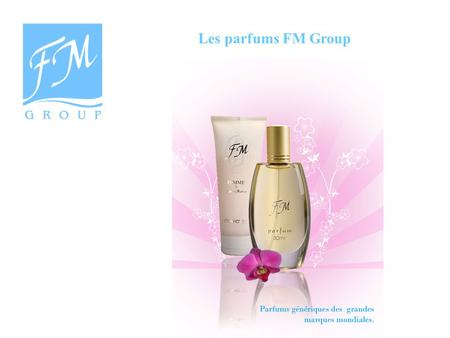 Les parfums FM Group.