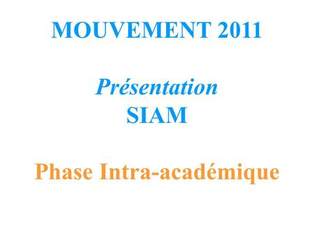 Phase Intra-académique