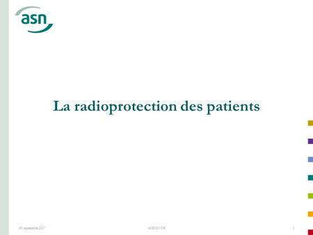29 septembre 2007ACRONOR1 La radioprotection des patients.